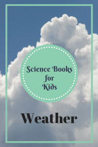 Science Books for Kids- Weather